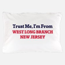 Trust Me, I'm from West Long Branch Ne Pillow Case