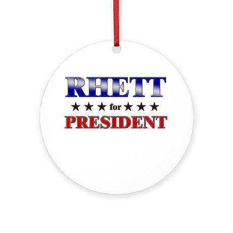 RHETT for president Ornament (Round)