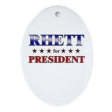 RHETT for president Oval Ornament