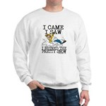 I came, I saw Sweatshirt