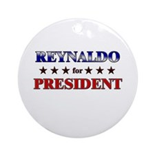 REYNALDO for president Ornament (Round)