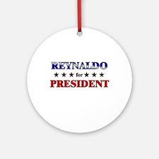 REYNALDO for president Ornament (Round)
