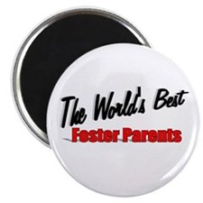 """The World's Best Foster Parents"" Magnet"