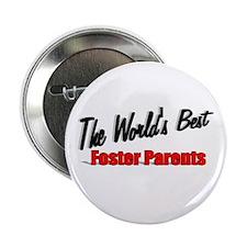 """The World's Best Foster Parents"" 2.25"" Button"
