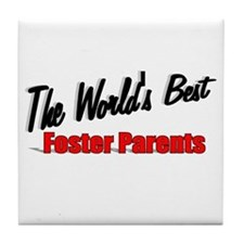 """""""The World's Best Foster Parents"""" Tile Coaster"""