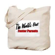 """The World's Best Foster Parents"" Tote Bag"
