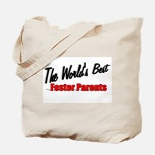 """""""The World's Best Foster Parents"""" Tote Bag"""