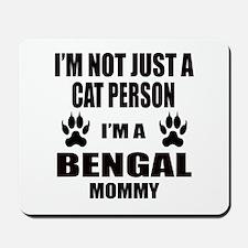 I'm a Bengal Mommy Mousepad