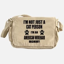 I'm an American Wirehair Mommy Messenger Bag