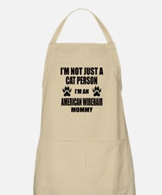 I'm an American Wirehair Mommy Apron