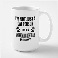 I'm an American Shorthair Mommy Large Mug