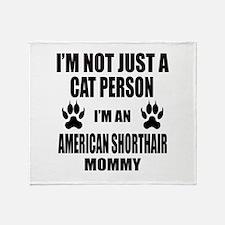I'm an American Shorthair Mommy Throw Blanket