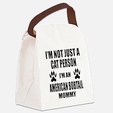 I'm an American Bobtail Mommy Canvas Lunch Bag