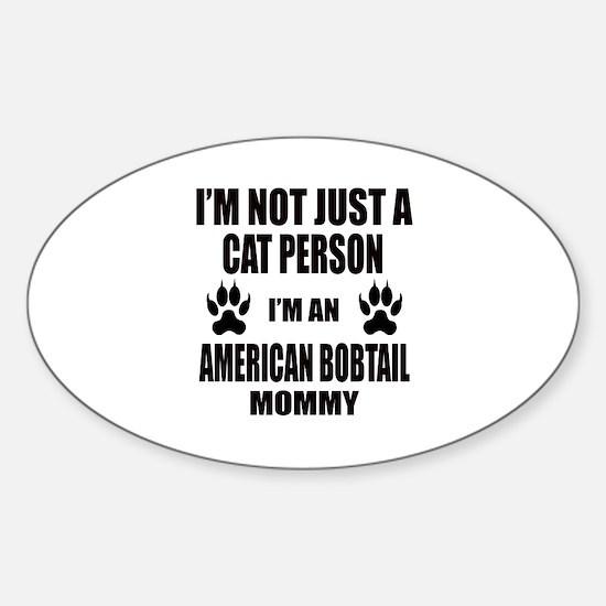 I'm an American Bobtail Mommy Sticker (Oval)