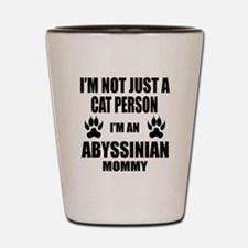 I'm an Abyssinian Mommy Shot Glass