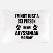 I'm an Abyssinian Mommy Pillow Case