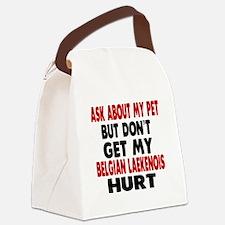 Don't Get My Belgian Laekenois Do Canvas Lunch Bag