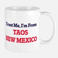 Trust Me, I'm from Taos New Mexico Mugs