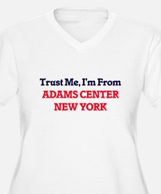 Trust Me, I'm from Adams Center Plus Size T-Shirt