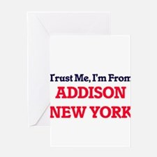Trust Me, I'm from Addison New York Greeting Cards