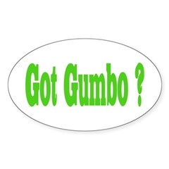 Got Gumbo ? Oval Decal