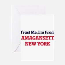 Trust Me, I'm from Amagansett New Y Greeting Cards