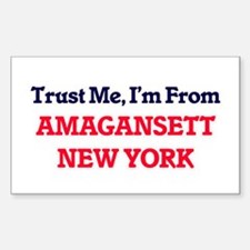 Trust Me, I'm from Amagansett New York Decal