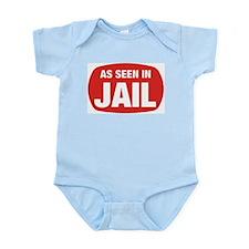 As Seen In Jail Infant Bodysuit