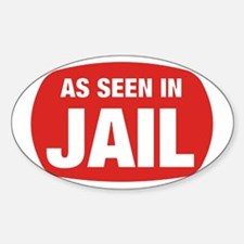 As Seen In Jail Oval Decal