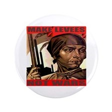 """Make Levees Not Wars 3.5"""" Button"""