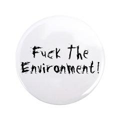 Fuck The Environment 3.5