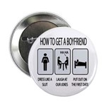 "How To Get A Boyfriend 2.25"" Button (10 pack)"
