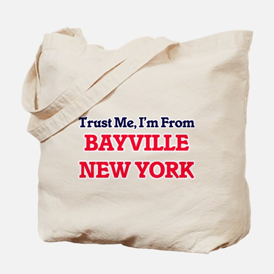 Trust Me, I'm from Bayville New York Tote Bag