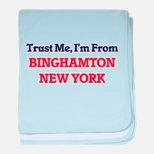 Trust Me, I'm from Binghamton New Yor baby blanket