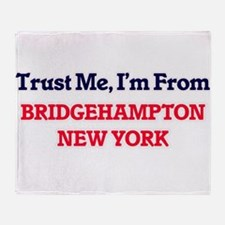 Trust Me, I'm from Bridgehampton New Throw Blanket