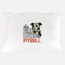 This Girl Loves Her Pitbull Pillow Case