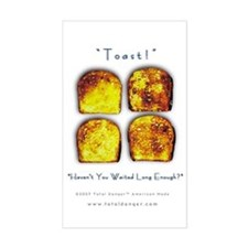 Toast! Waited? Rectangle Decal
