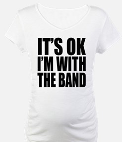It's ok I'm with the Band Shirt