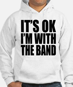It's ok I'm with the Band Hoodie