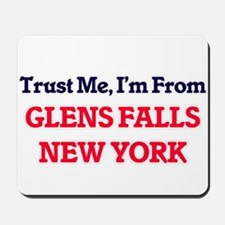 Trust Me, I'm from Glens Falls New York Mousepad