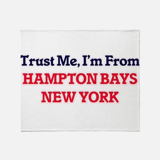 Trust Me, I'm from Hampton Bays New Throw Blanket