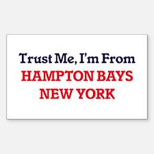 Trust Me, I'm from Hampton Bays New York Decal