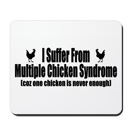 Multiple Chicken Syndrome Mousepad