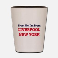 Trust Me, I'm from Liverpool New York Shot Glass