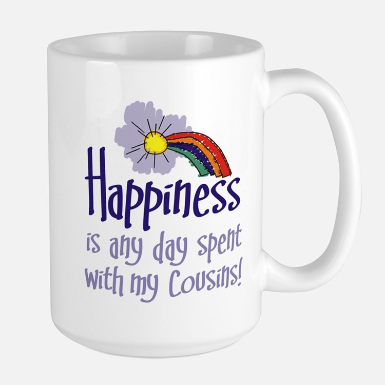 HAPPINESS IS DAY W/ MY COUSINS Large Mug