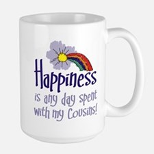 HAPPINESS IS DAY W/ MY COUSINS Mug