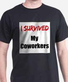 I survived MY COWORKERS T-Shirt