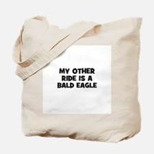 my other ride is a bald eagle Tote Bag