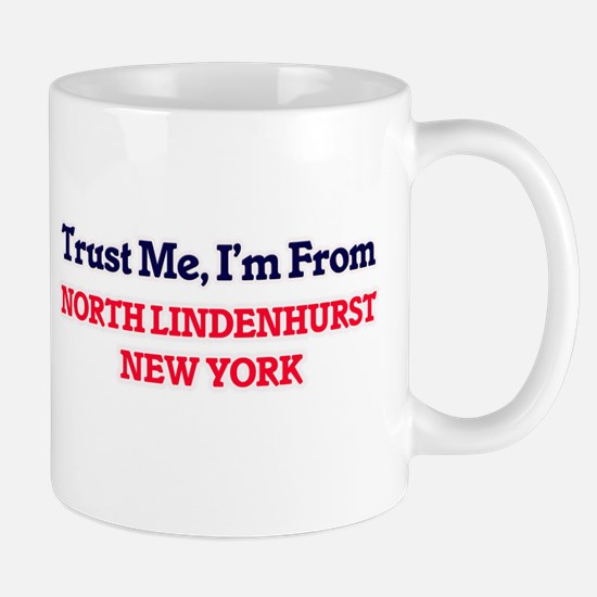 Trust Me, I'm from North Lindenhurst New York Mugs