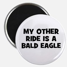 """my other ride is a bald eagle 2.25"""" Magnet (10 pac"""